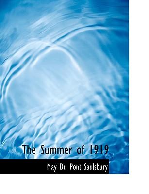 The Summer of 1919 - Saulsbury, May Du Pont