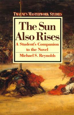 The Sun Also Rises - Reynolds, Michael S