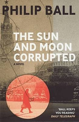 The Sun and Moon Corrupted - Ball, Philip