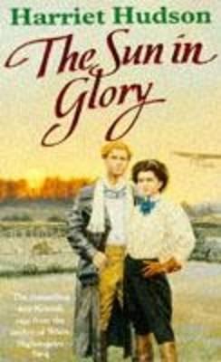 The Sun in Glory - Hudson, Harriet