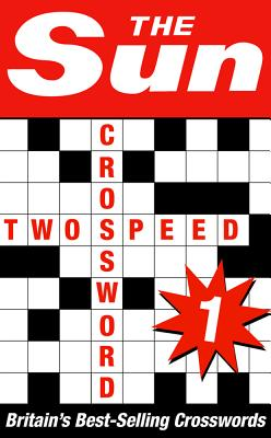 The Sun Two-speed Crossword Book 1: 80 Two-in-One Cryptic and Coffee Time Crosswords - The Sun