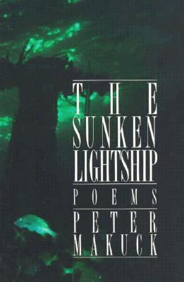 The Sunken Lightship - Makuck, Peter