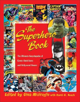 The Superhero Book - Misiroglu, Gina, and Roach, David A
