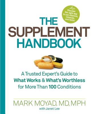The Supplement Handbook - Moyad, Mark A., and Hurlock, Heather