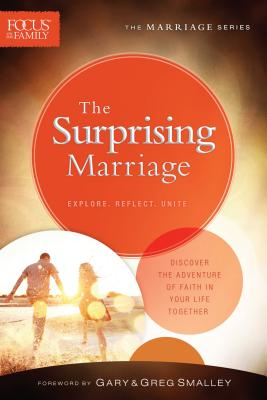 The Surprising Marriage - Smalley, Gary, Dr. (Foreword by)