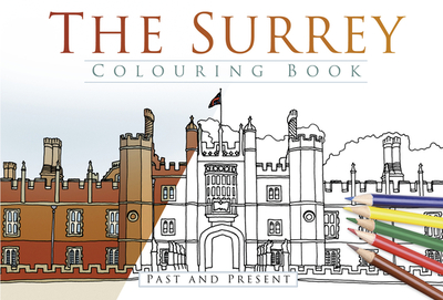 The Surrey Colouring Book: Past & Present - Thp