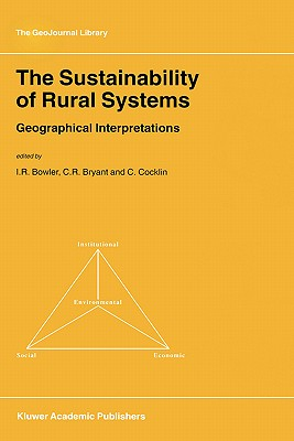 The Sustainability of Rural Systems: Geographical Interpretations - Bowler, Ian (Editor)