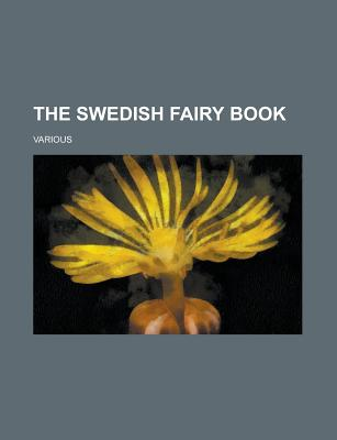 The Swedish Fairy Book - Stroebe, Klara, and Various