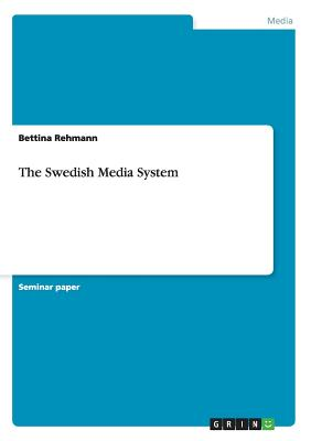The Swedish Media System - Rehmann, Bettina