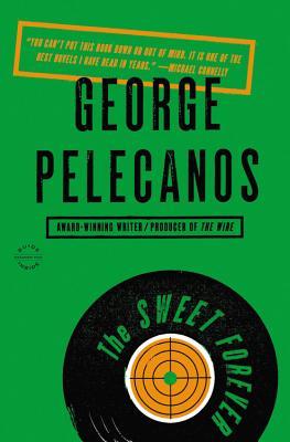The Sweet Forever - Pelecanos, George
