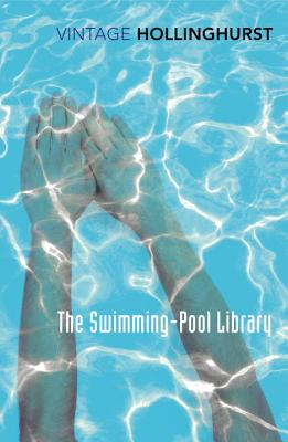 The Swimming Pool Library - Hollinghurst, Alan