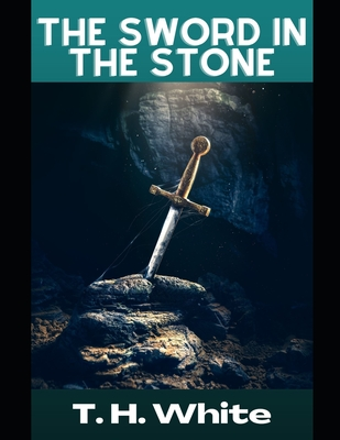 The Sword in the Stone - White, T H