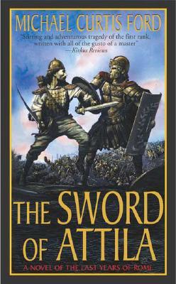The Sword of Attila - Ford, Michael Curtis