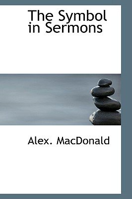 The Symbol in Sermons - MacDonald, Alex