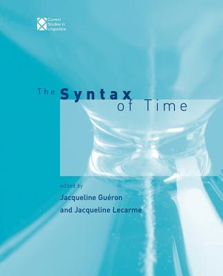 The Syntax of Time - Gueron, Jacqueline (Editor), and Lecarme, Alexander (Editor)