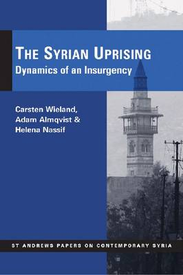 The Syrian Uprising Dynamics of an Insurgency - Nassif Helena Almqvist Adam Wieland Carsten
