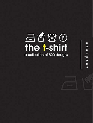The T-Shirt: A Collection of Designs - LV, Luo, and Huiguang, Zhang, and Ciliang, Chen (Editor)