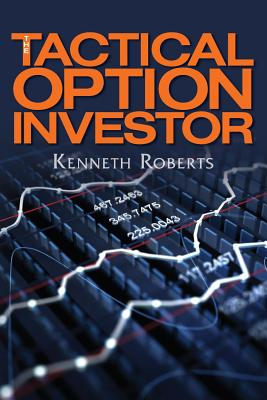 The Tactical Option Investor - Roberts, Kenneth, Ph.D.