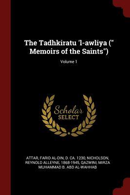 The Tadhkiratu 'l-Awliya ( Memoirs of the Saints); Volume 1 - Attar, Farid Al-Din, and Nicholson, Reynold Alleyne, and Qazwini, Mirza Muhammad B Abd Al-Wahhab