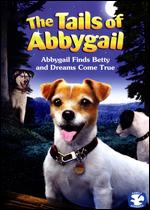 The Tails of Abbygail: Abbygail Finds Betty and Dreams Come True -