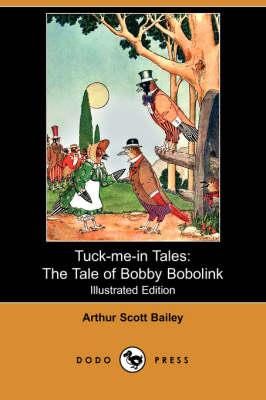 The Tale of Bobby Bobolink - Bailey, Arthur Scott