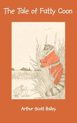 The Tale of Fatty Coon - Bailey, Arthur Scott