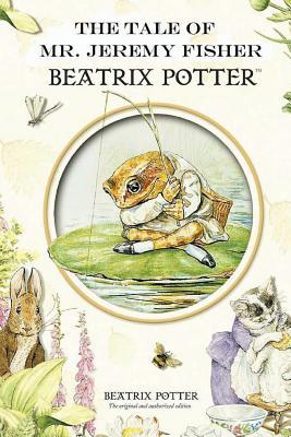 The Tale of Mr. Jeremy Fisher - Potter, Beatrix