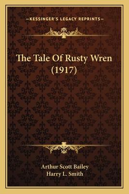 The Tale of Rusty Wren (1917) - Bailey, Arthur Scott