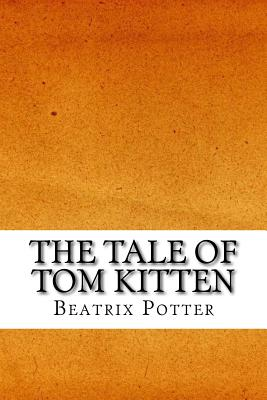The Tale of Tom Kitten - Potter, Beatrix