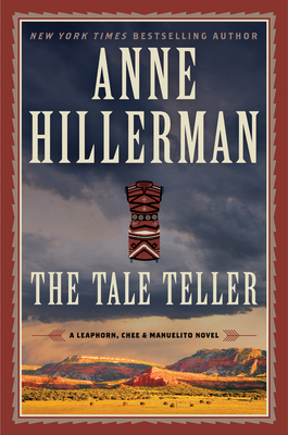 The Tale Teller: A Leaphorn, Chee & Manuelito Novel - Hillerman, Anne