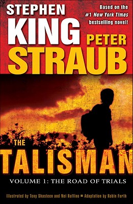The Talisman: Volume 1: The Road of Trials - Straub, Peter, and King, Stephen, and Shasteen, Tony (Illustrator)