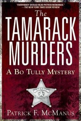 The Tamarack Murders: A Bo Tully Mystery - McManus, Patrick F