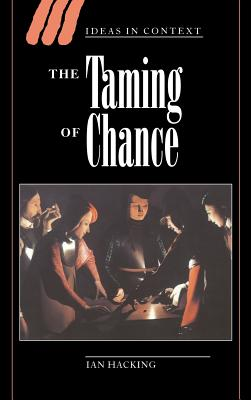 The Taming of Chance - Hacking, Ian, Professor, and Ian Hacking, Hacking, and Ian, Hacking