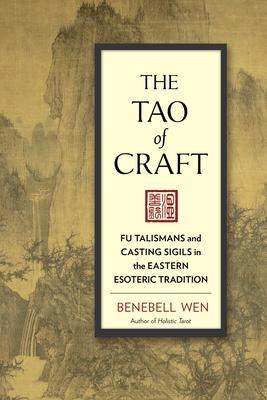 The Tao Of Craft - Wen, Benebell