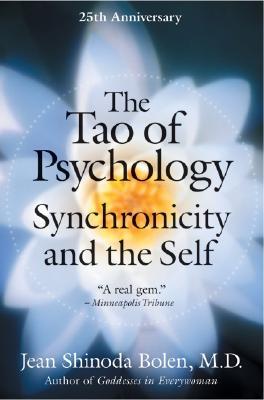 The Tao of Psychology - Bolen, Jean Shinoda