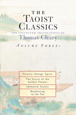 The Taoist Classics, Volume Three: The Collected Translations of Thomas Cleary - Cleary, Thomas