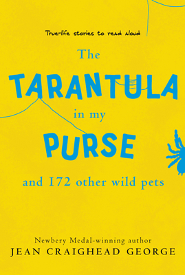 The Tarantula in My Purse: And 172 Other Wild Pets - George, Jean Craighead