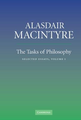 The Tasks of Philosophy, Volume 1: Selected Essays - MacIntyre, Alasdair