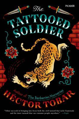 The Tattooed Soldier - Tobar, Hector