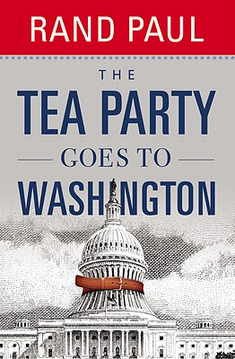 The Tea Party Goes to Washington - Paul, Rand, and Hunter, Jack