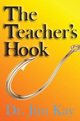 The Teacher's Hook - Kay, Jim
