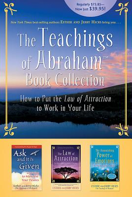 The Teaching's of Abraham Book Collection: How to Put the Law of Attraction to Work in Your Life - Hicks, Esther, and Hicks, Jerry