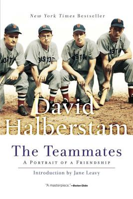 The Teammates: A Portrait of Friendship - Halberstam, David, and Leavy, Jane (Introduction by)