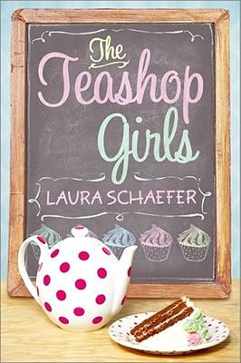The Teashop Girls - Schaefer, Laura