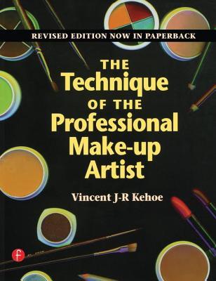 The Technique of the Professional Make-Up Artist - Kehoe, Vincent