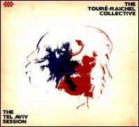 The Tel Aviv Session - The Touré-Raichel Collective