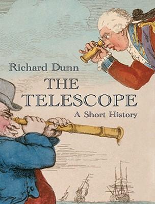 The Telescope: A Short History - Dunn, Richard