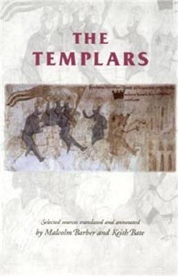 The Templars: Selected Sources - Bate, Keith, and Bate, A K, and Barber, Malcolm (Translated by)