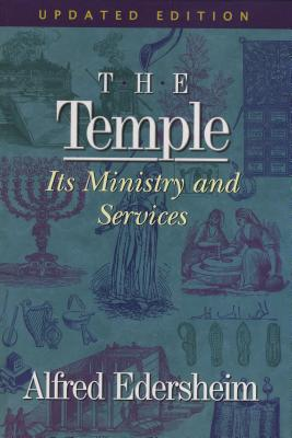 The Temple: Its Ministry and Services - Edersheim, Alfred