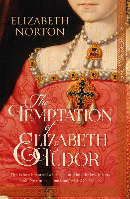 The Temptation Of Elizabeth Tudor - Norton, Elizabeth